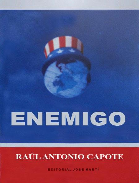 http://cinereverso.org/wp-content/uploads/2012/12/Enemigo-Ra%C3%BAl-Capote.jpg