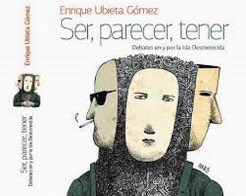 Ser, parecer, tener. Debates en y por la Isla Desconocida, Enrique Ubieta. Casa Editora Abril, La Habana, 2014.