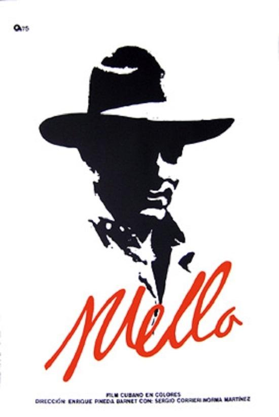"Cartel del filme cubano ""Mella"". Director: Enrique Pineda Barnet"